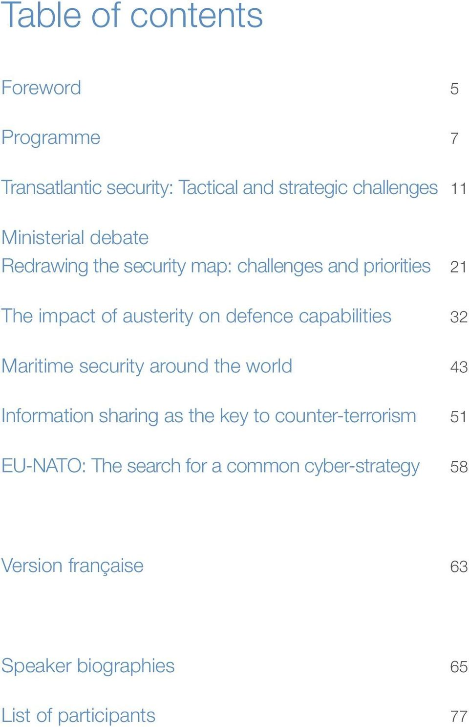 defence capabilities 32 Maritime security around the world 43 Information sharing as the key to
