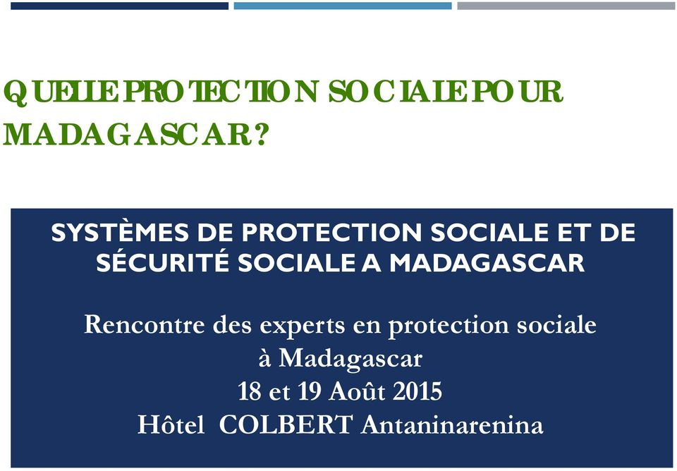 A MADAGASCAR Rencontre des experts en protection