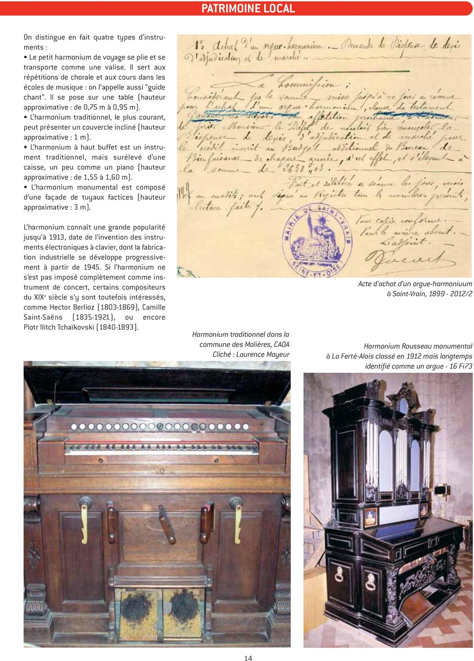 L harmonium traditionnel, le plus courant, peut présenter un couvercle incliné (hauteur approximative : 1 m).