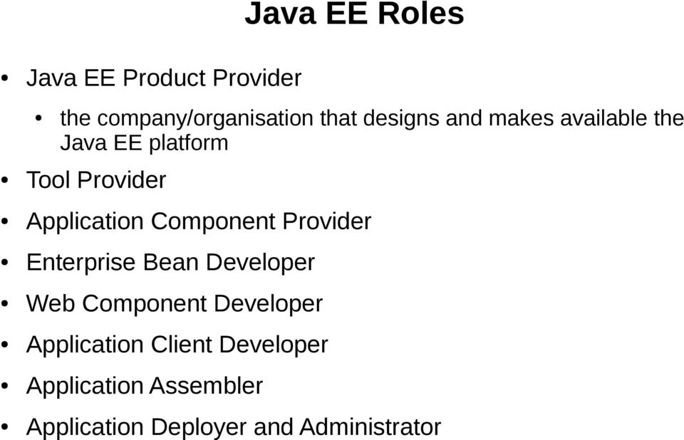 Component Provider Enterprise Bean Developer Web Component Developer