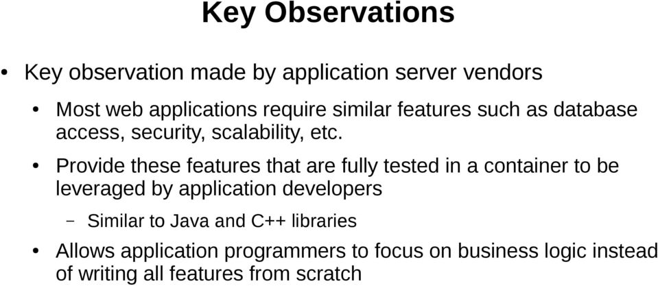 Provide these features that are fully tested in a container to be leveraged by application developers