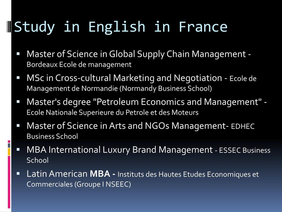 "Management"" - Ecole Nationale Superieure du Petrole et des Moteurs Master of Science in Arts and NGOs Management- EDHEC Business School"