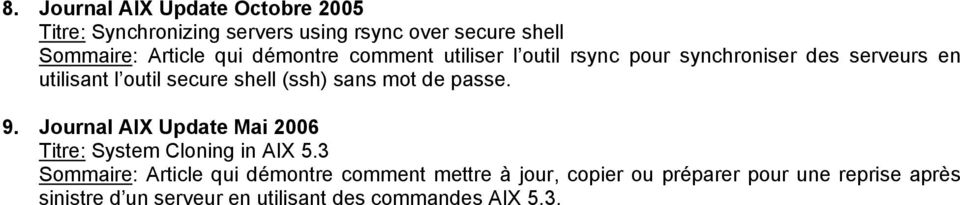 mot de passe. 9. Journal AIX Update Mai 2006 Titre: System Cloning in AIX 5.