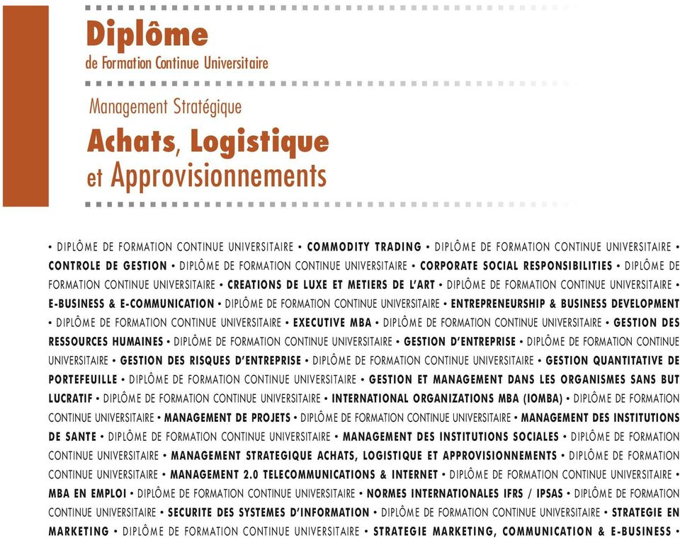 DIPLÔME DE FORMATION CONTINUE UNIVERSITAIRE E-BUSINESS & E-COMMUNICATION DIPLÔME DE FORMATION CONTINUE UNIVERSITAIRE ENTREPRENEURSHIP & BUSINESS DEVELOPMENT DIPLÔME DE FORMATION CONTINUE
