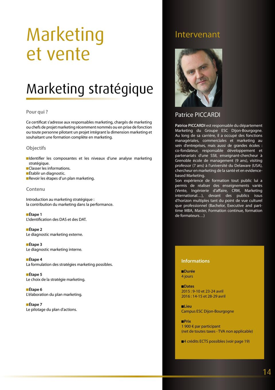 JClasser J les informations. JÉtablir J un diagnostic. JRevoir J les étapes d un plan marketing. Introduction au marketing stratégique : la contribution du marketing dans la performance.