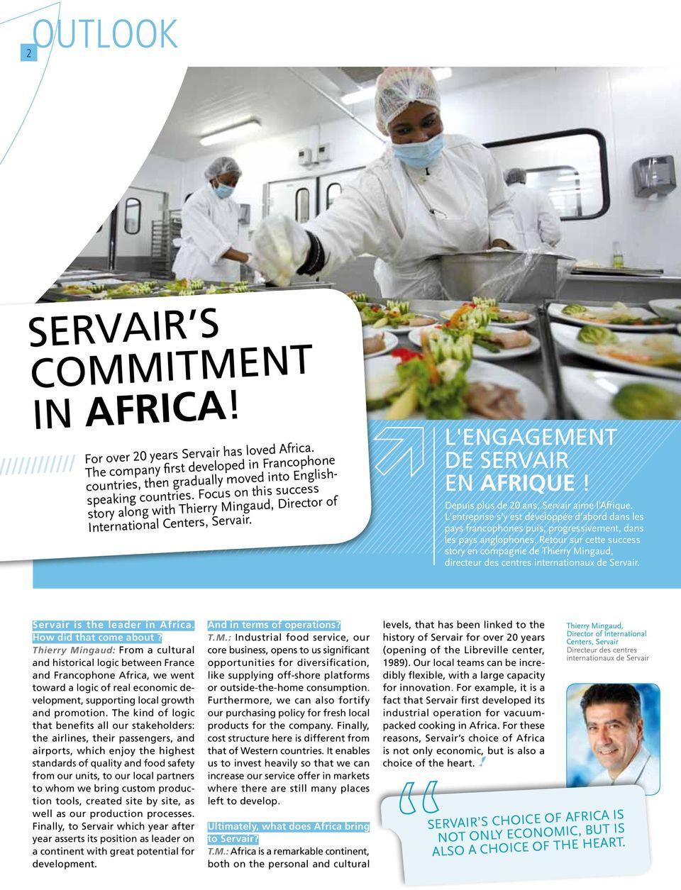 Focus on this success story along with Thierry Mingaud, Director of International Centers, Servair. L'engagement de servair en Afrique! Depuis plus de 20 ans, Servair aime l Afrique.