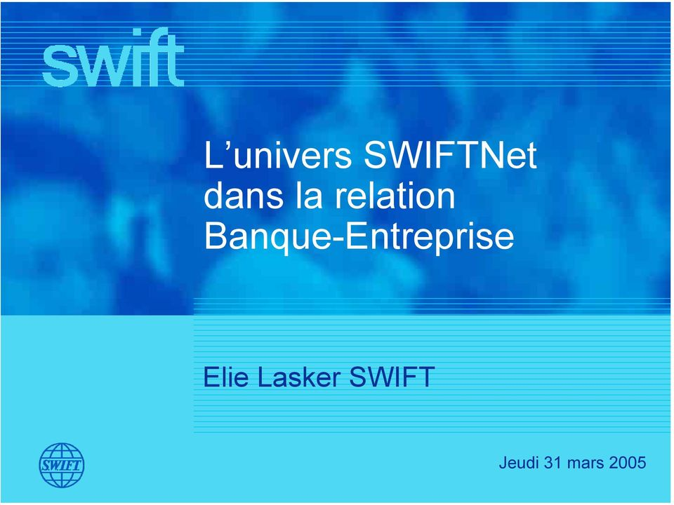Lasker SWIFT Jeudi 31 mars 2005