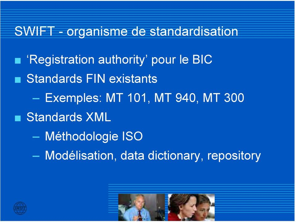 authority pour le BIC Standards FIN existants Exemples: MT 101, MT