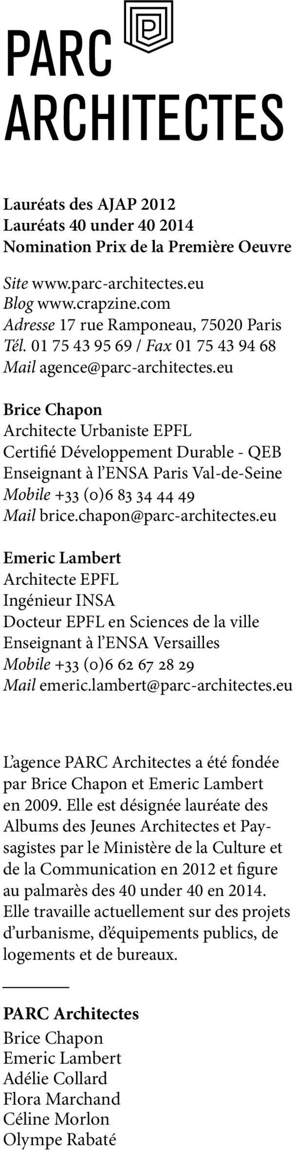 eu Brice Chapon Architecte Urbaniste EPFL Certifié Développement Durable - QEB Enseignant à l ENSA Paris Val-de-Seine Mobile +33 (0)6 83 34 44 49 Mail brice.chapon@parc-architectes.