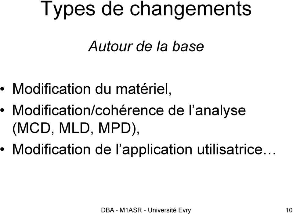 de l analyse (MCD, MLD, MPD), Modification de l