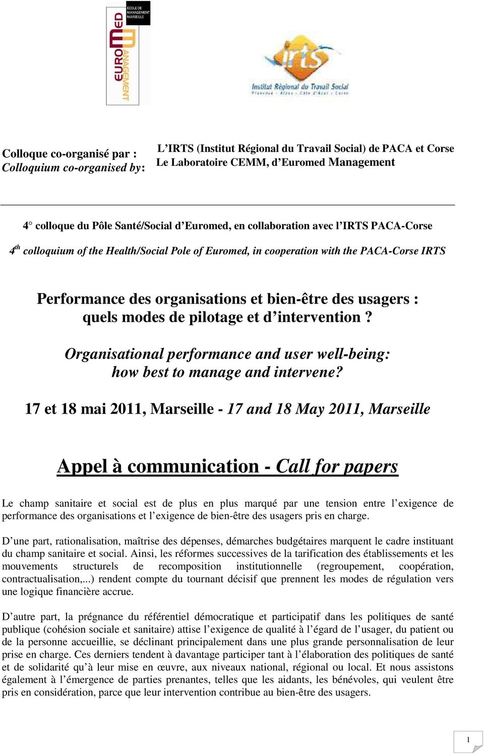 quels modes de pilotage et d intervention? Organisational performance and user well-being: how best to manage and intervene?