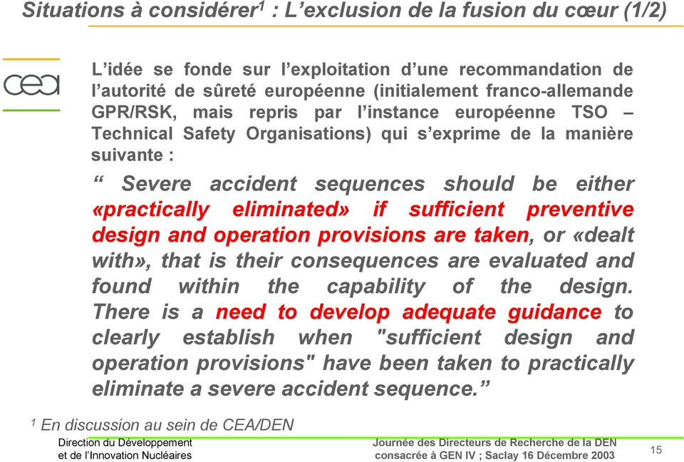 sufficient preventive design and operation provisions are taken, or «dealt with», that is their consequences are evaluated and found within the capability of the design.