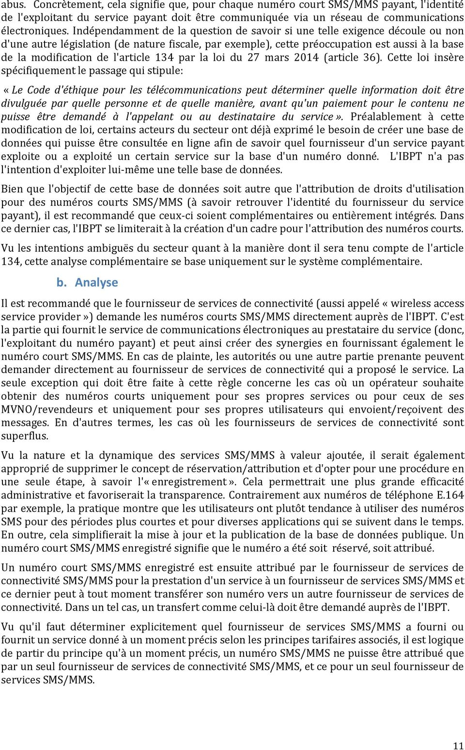 l'article 134 par la loi du 27 mars 2014 (article 36).