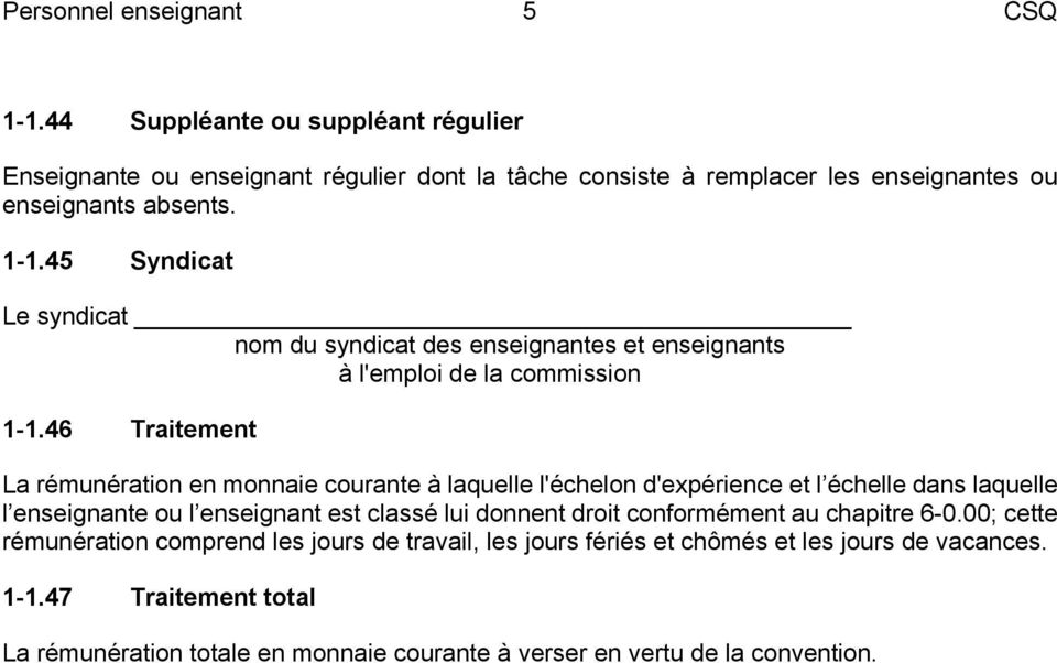 45 Syndicat Le syndicat nom du syndicat des enseignantes et enseignants à l'emploi de la commission 1-1.