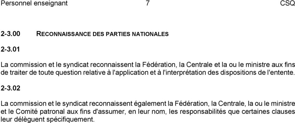 question relative à l'application et à l'interprétation des dispositions de l'entente. 2-3.
