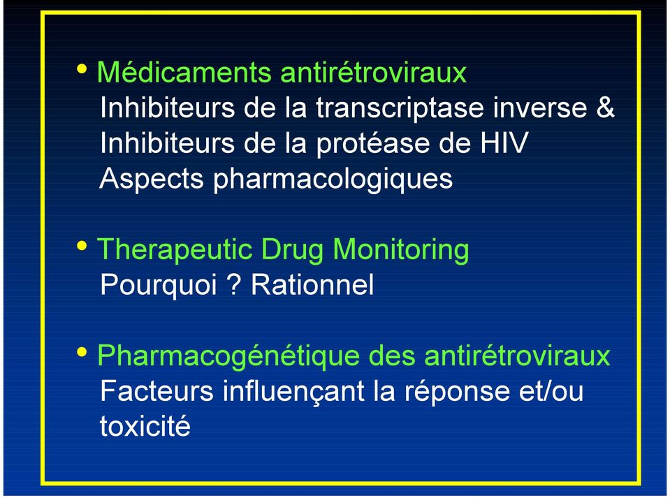 pharmacologiques Therapeutic Drug Monitoring Pourquoi?