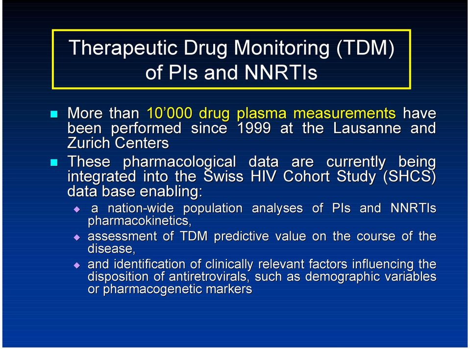 enabling:! a nation-wide population analyses of PIs and RTIs pharmacokinetics,!