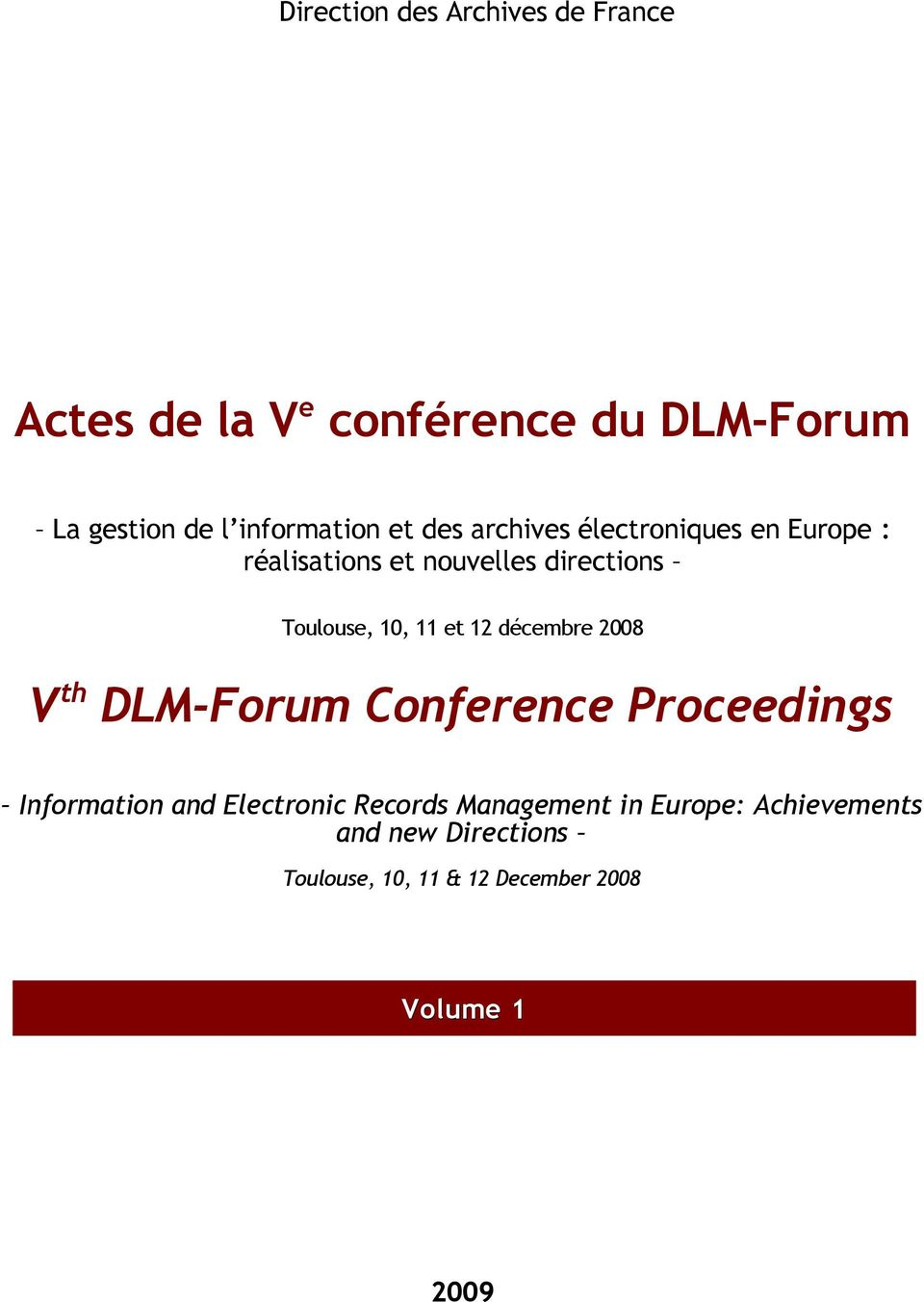 Toulouse, 10, 11 et 12 décembre 2008 V th DLM-Forum Conference Proceedings Information and