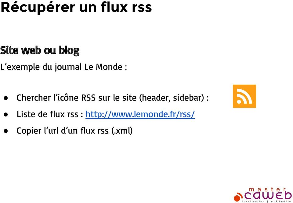 site (header, sidebar) : Liste de flux rss :
