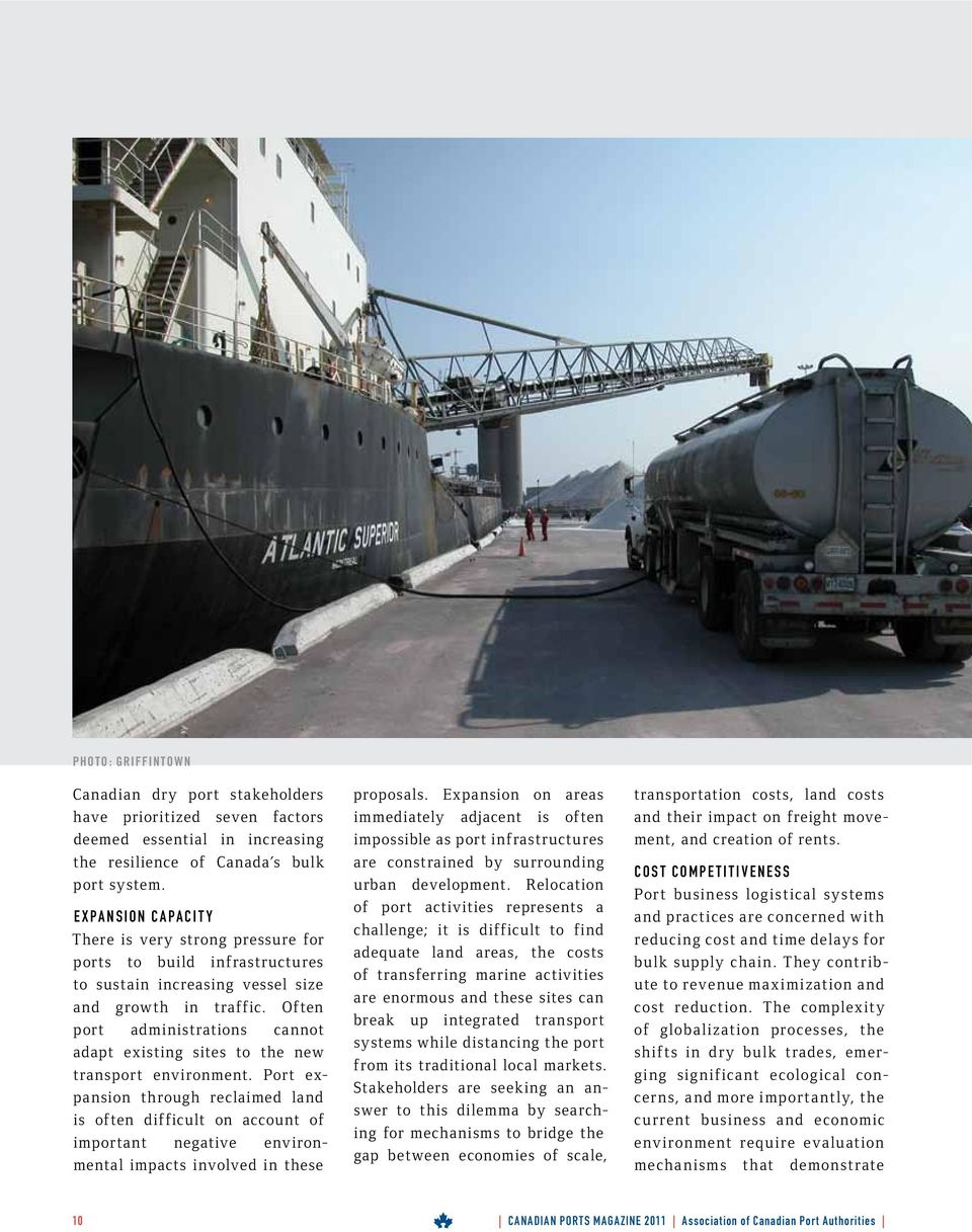 Often port administrations cannot adapt existing sites to the new transport environment.