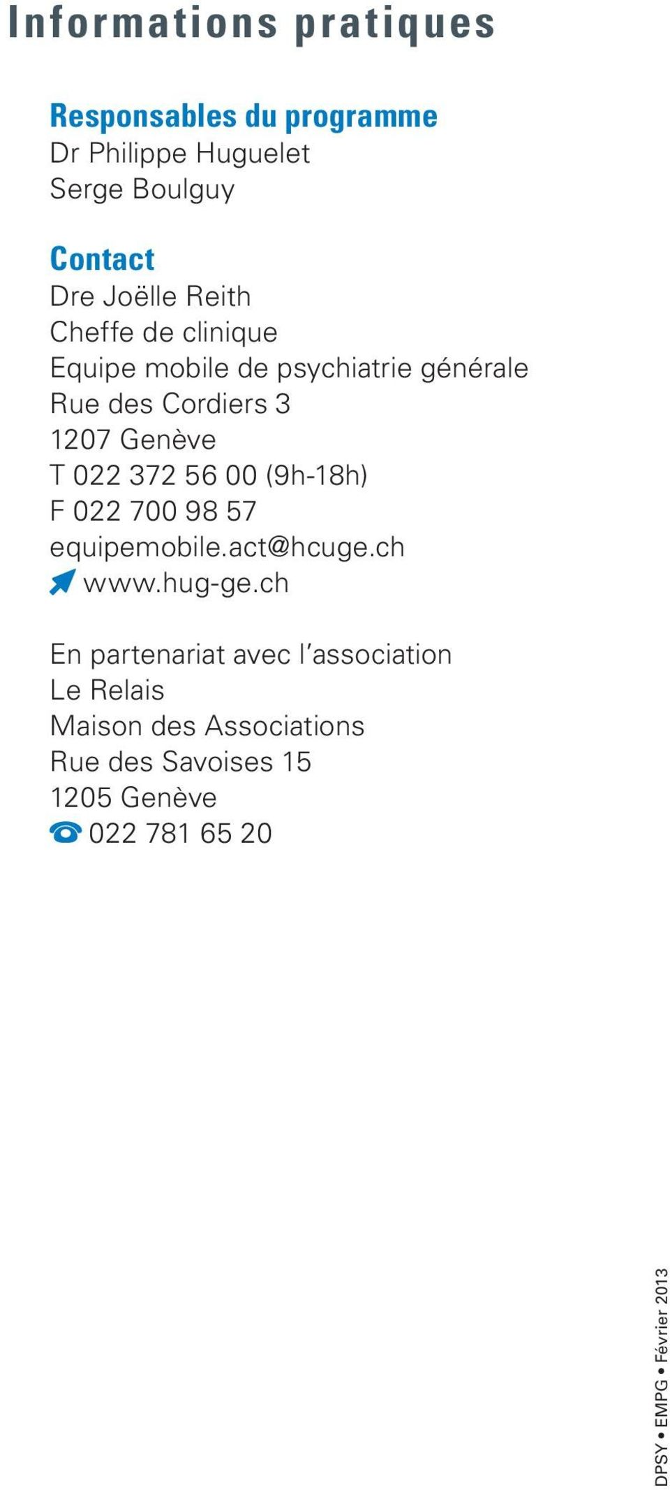 56 00 (9h-18h) F 022 700 98 57 equipemobile.act@hcuge.ch www.hug-ge.