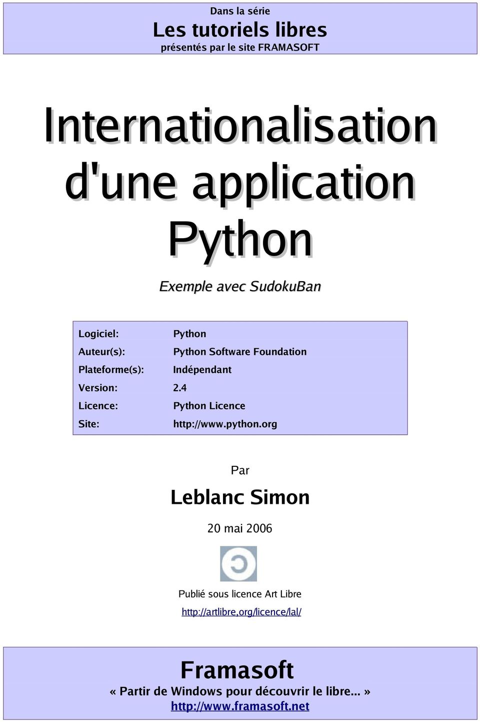 2.4 Licence: Python Licence Site: http://www.python.