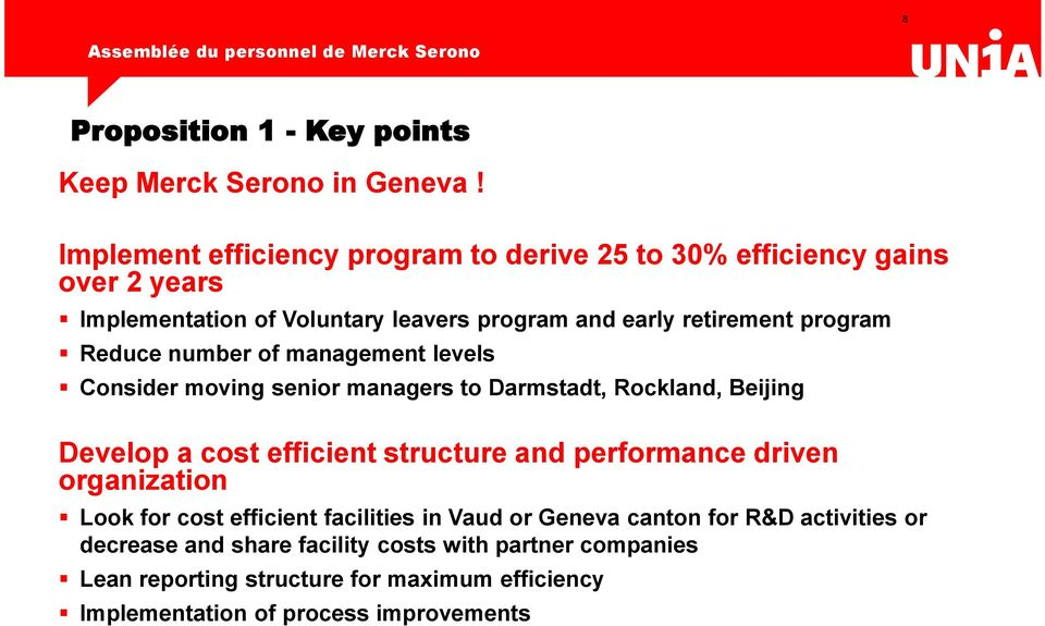 Reduce number of management levels Consider moving senior managers to Darmstadt, Rockland, Beijing Develop a cost efficient structure and performance