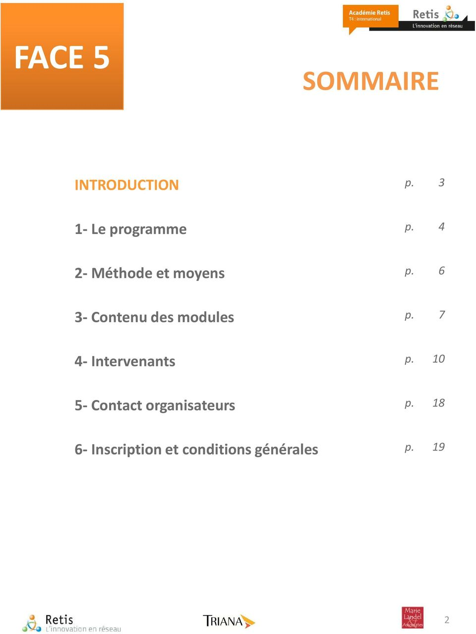 6 3- Contenu des modules p. 7 4- Intervenants p.