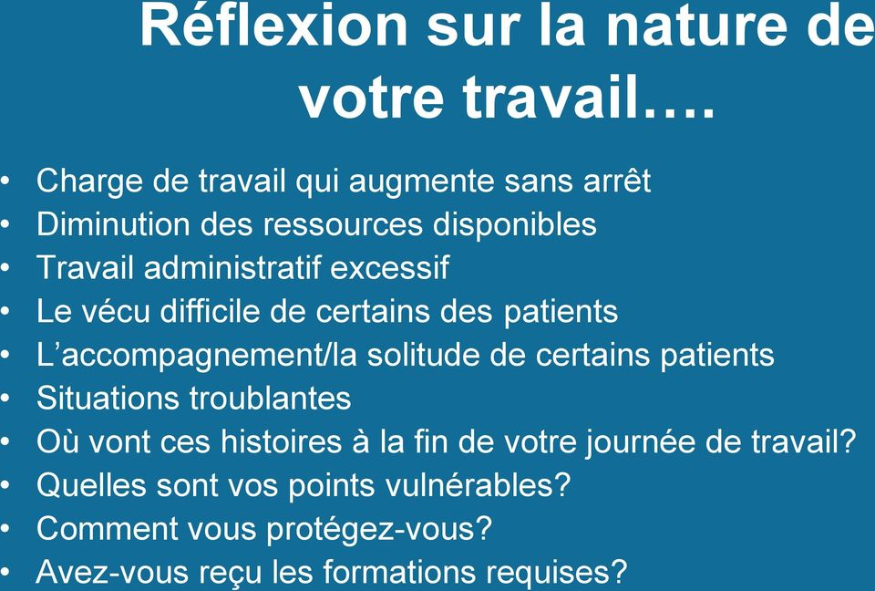 excessif Le vécu difficile de certains despatients L accompagnement/la solitude de certains patients