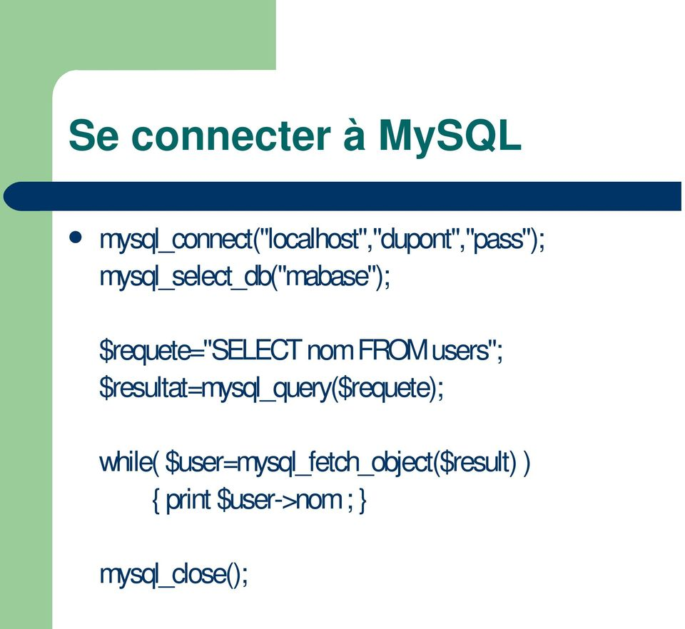 "mysql_select_db(""mabase""); $requete=""select nom FROM"