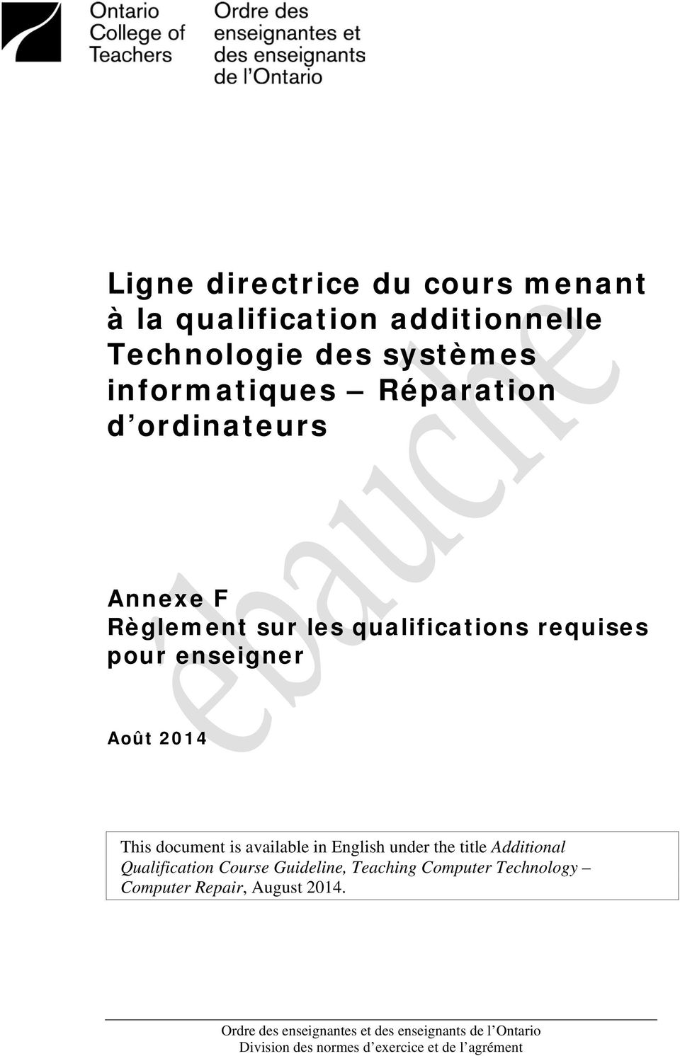 pour enseigner Août 2014 This document is available in English under the title Additional