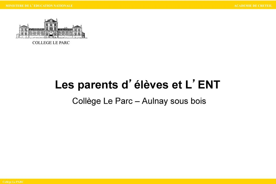 COLLEGE LE PARC Les parents d