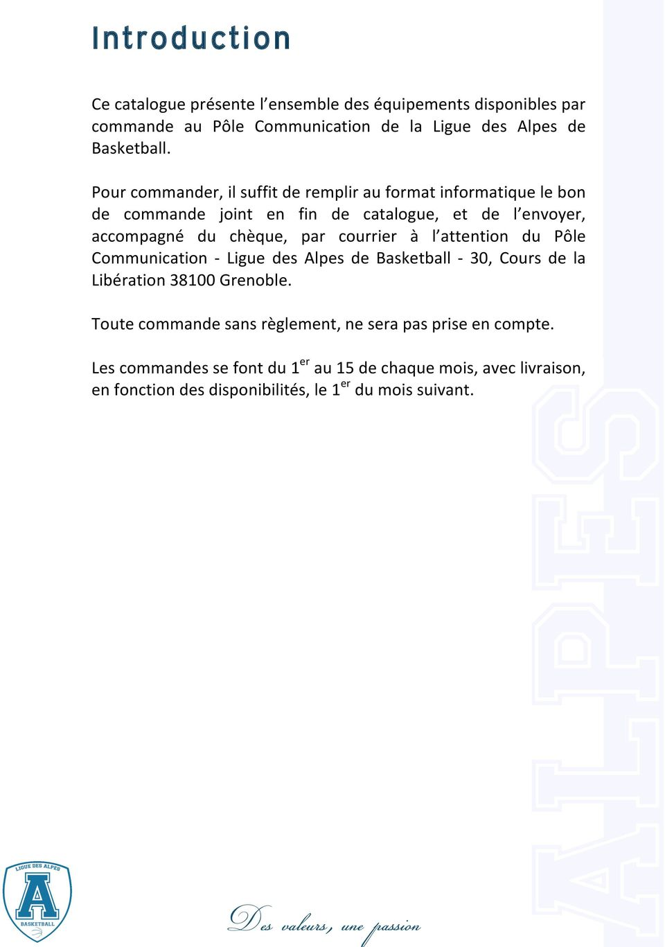 courrier à l attention du Pôle Communication - Ligue des Alpes de Basketball - 30, Cours de la Libération 38100 Grenoble.
