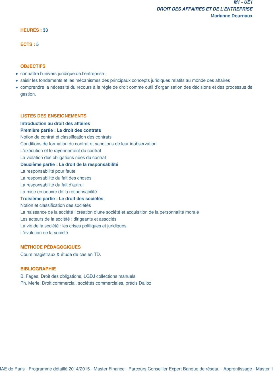 Introduction au droit des affaires Première partie : Le droit des contrats Notion de contrat et classification des contrats Conditions de formation du contrat et sanctions de leur inobservation L