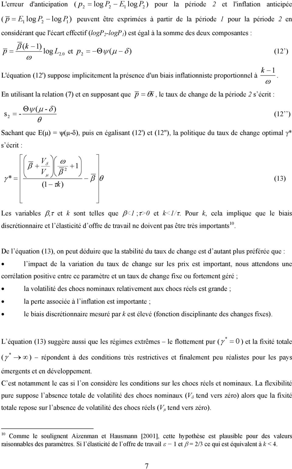 0 et p = Θψ ( µ δ ) ( ) ω L'équation (') suppose implicitement la présence d'un biais inflationniste proportionnel à En utilisant la relation (7) et en supposant que s Θψ ( µ - δ ) = - θ k.