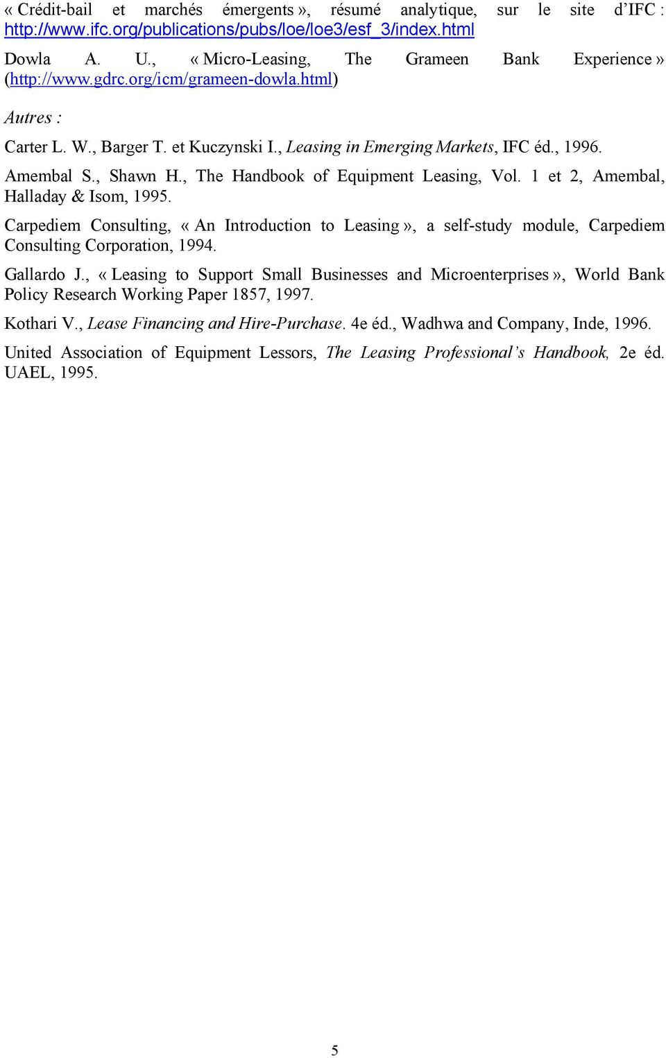 , Shawn H., The Handbook of Equipment Leasing, Vol. 1 et 2, Amembal, Halladay & Isom, 1995.
