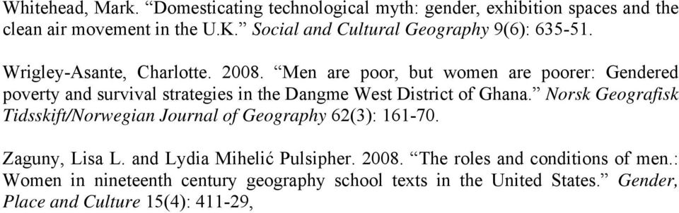 Men are poor, but women are poorer: Gendered poverty and survival strategies in the Dangme West District of Ghana.
