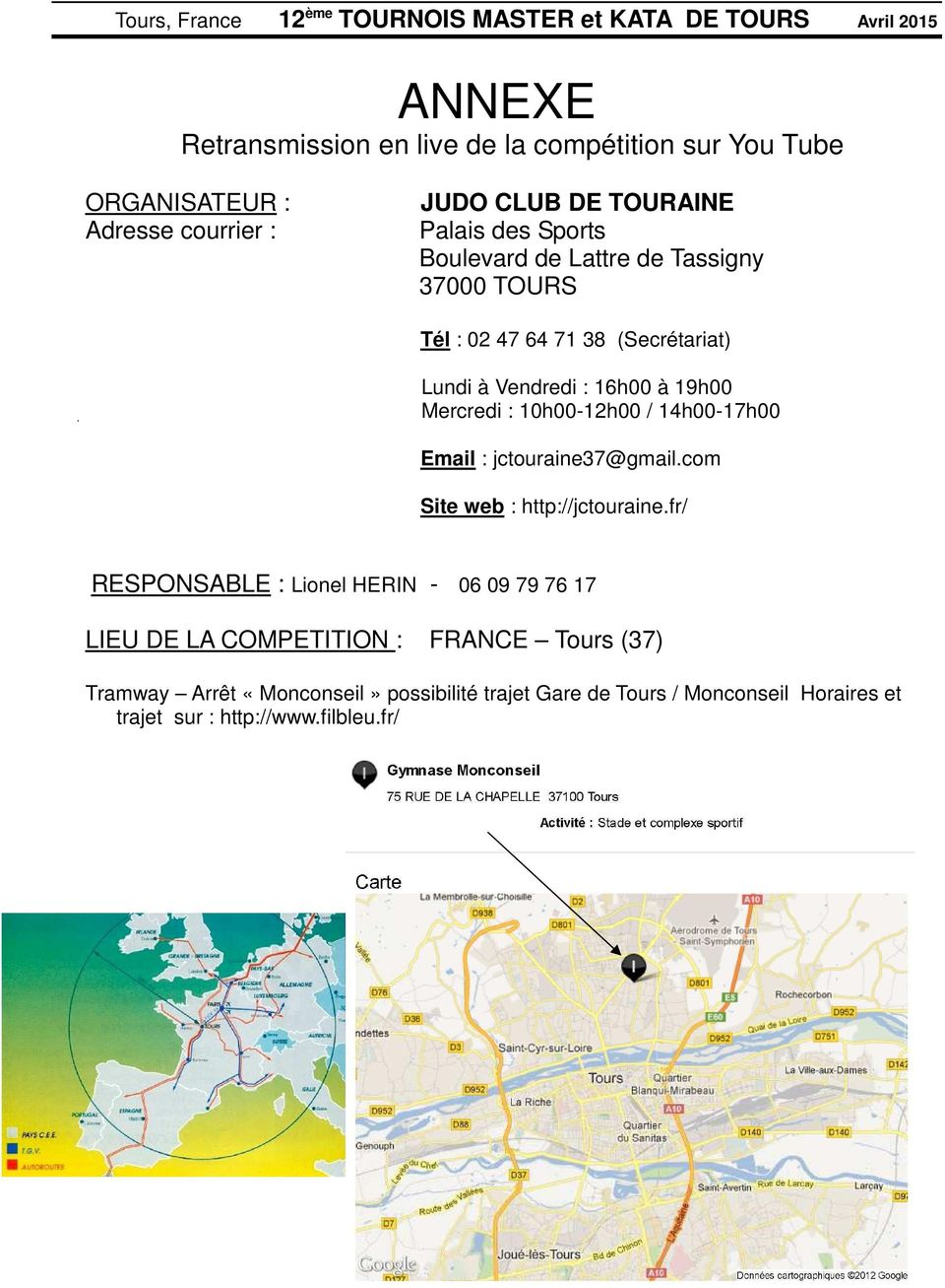 14h00-17h00 Email : jctouraine37@gmail.com Site web : http://jctouraine.