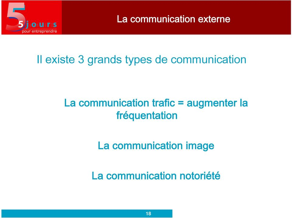 communication trafic = augmenter la