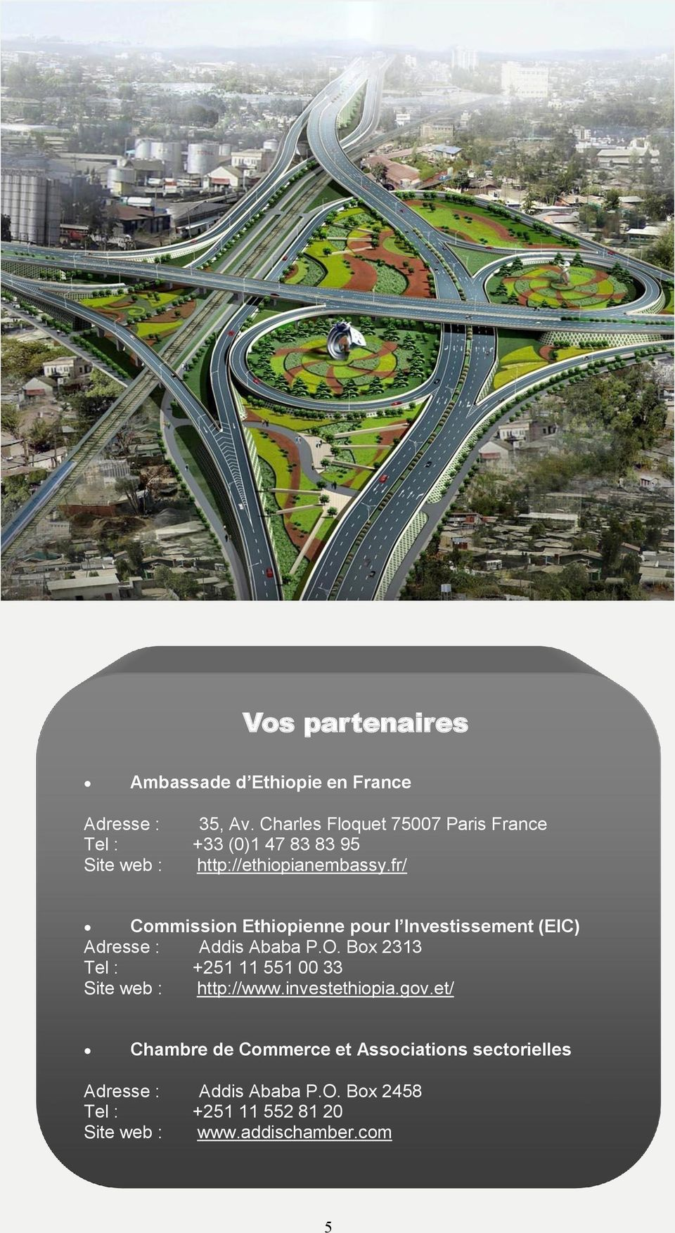 fr/ Commission Ethiopienne pour l Investissement (EIC) Adresse : Addis Ababa P.O.