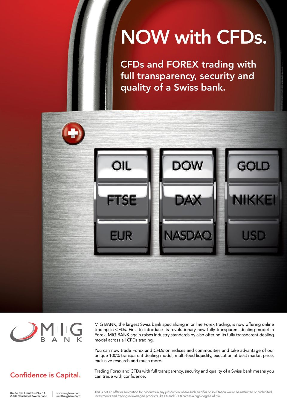 First to introduce its revolutionary new fully transparent dealing model in Forex, MIG BANK again raises industry standards by also offering its fully transparent dealing model across all CFDs
