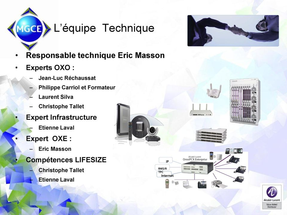 Christophe Tallet Expert Infrastructure Etienne Laval Expert OXE : Eric