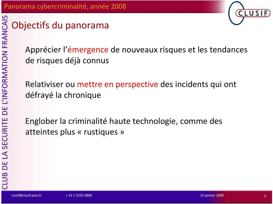 perspectivedes incidents qui ont défrayé la chronique Englober la
