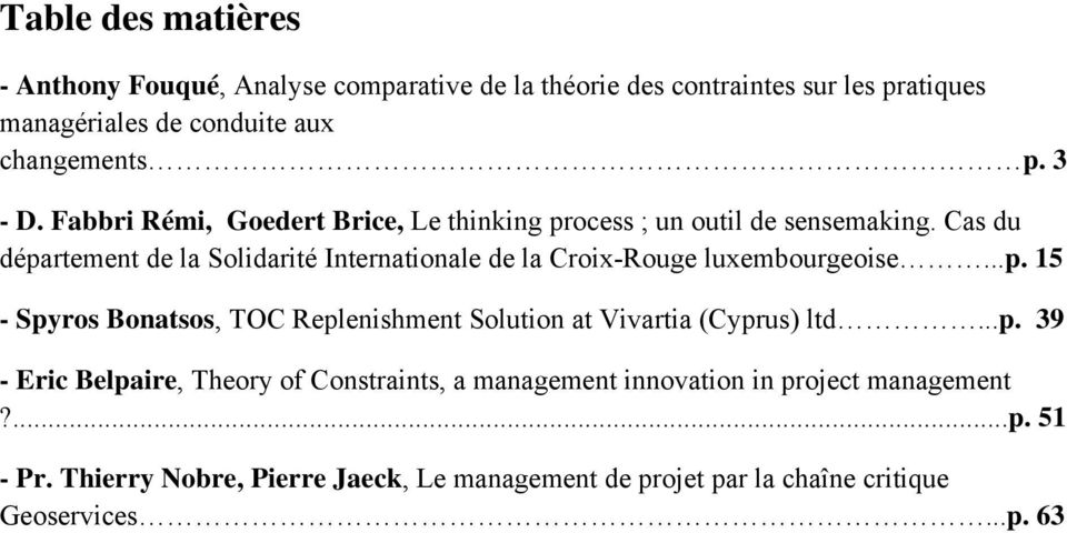 Cas du département de la Solidarité Internationale de la Croix-Rouge luxembourgeoise...p. 15 - Spyros Bonatsos, TOC Replenishment Solution at Vivartia (Cyprus) ltd.