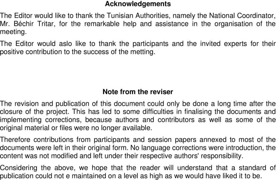 Note from the reviser The revision and publication of this document could only be done a long time after the closure of the project.