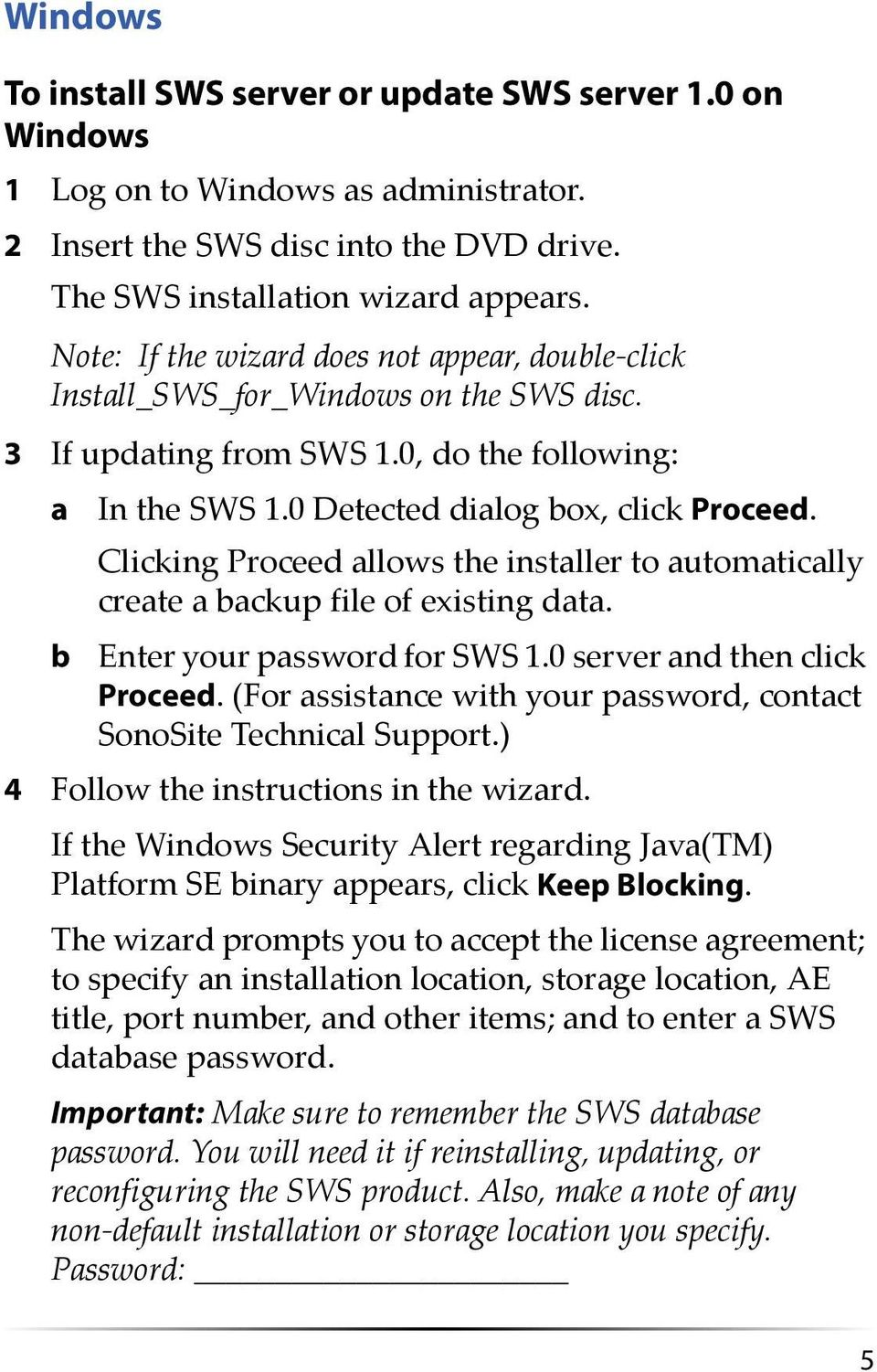 Clicking Proceed allows the installer to automatically create a backup file of existing data. b Enter your password for SWS 1.0 server and then click Proceed.