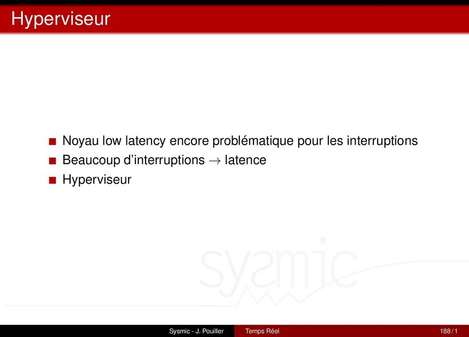 Beaucoup d interruptions latence