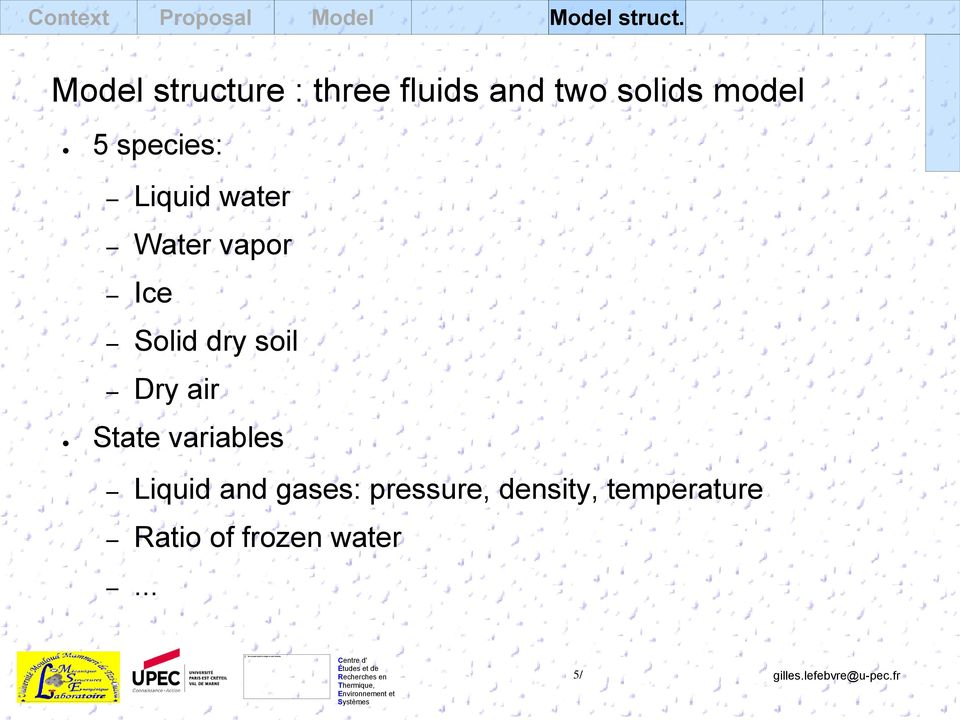 species: Liquid water Water vapor Ice Solid dry soil Dry air