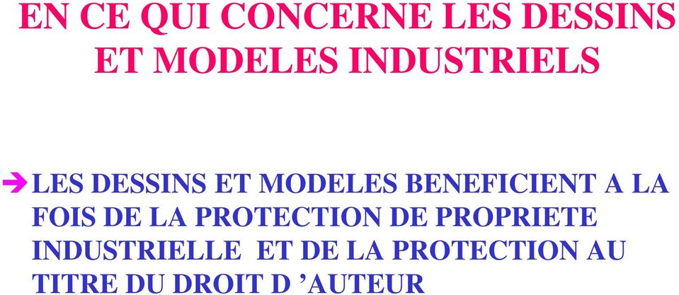 A LA FOIS DE LA PROTECTION DE PROPRIETE