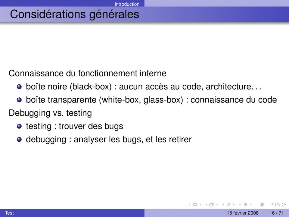 .. boîte transparente (white-box, glass-box) : connaissance du code Debugging vs.